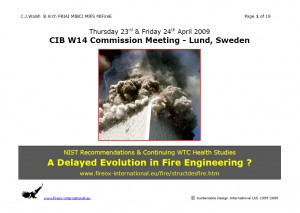 Colour image showing the Title Page (only) of CJ Walsh's Presentation: 'A Delayed Evolution in Fire Engineering ?', at the recent CIB W14 Meeting in Lund, Sweden. Originally scheduled for 2 Days, all commission business was efficiently completed on 23rd April 2009. Click to enlarge.